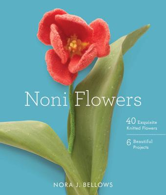 Noni Flowers: 40 Exquisite Knitted Flowers Cover Image