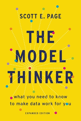 The Model Thinker: What You Need to Know to Make Data Work for You Cover Image