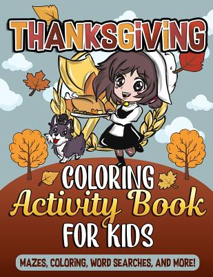 Thanksgiving Coloring Book and Activity Book for Kids: Mazes for Kids, Fall Scene Coloring Pages, Word Searches and Thanksgiving Color by Number Sheet Cover Image