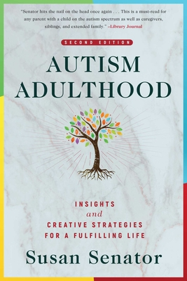 Autism Adulthood: Insights and Creative Strategies for a Fulfilling Life—Second Edition Cover Image
