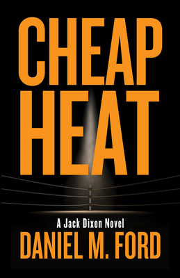 Cover for Cheap Heat (Jack Dixon #2)