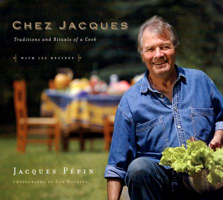 Chez Jacques: Traditions and Rituals of a Cook Cover Image