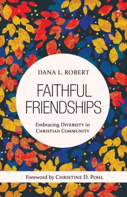 Faithful Friendships: Embracing Diversity in Christian Community Cover Image