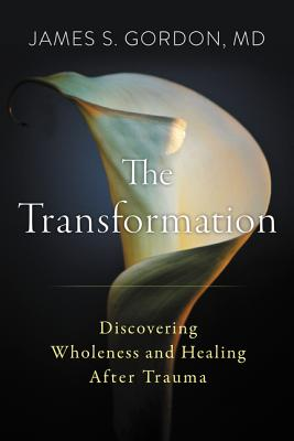 The Transformation: Discovering Wholeness and Healing After Trauma Cover Image