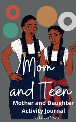 Mom and Teen: An Activity Journal and Diary for Mother and Daughter Cover Image