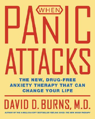 When Panic Attacks: The New, Drug-Free Anxiety Therapy That Can Change Your Life Cover Image