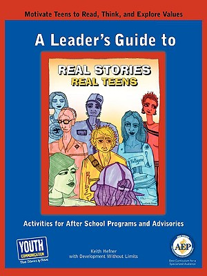 A Leader's Guide to Real Stories, Real Teens: Stories by Teens about Making Choices and Keeping It Real Cover Image