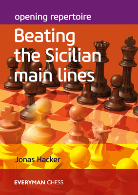 Opening Repertoire: Beating the Sicilian Main Lines Cover Image
