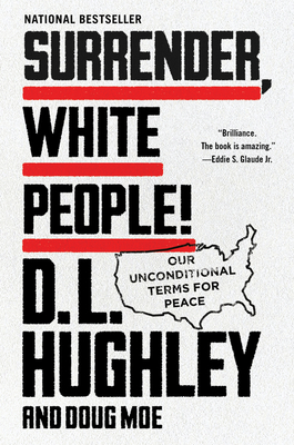 Surrender, White People!: Our Unconditional Terms for Peace Cover Image