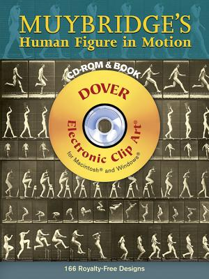 Muybridge's Human Figure in Motion [With CDROM] (Dover Electronic Clip Art) Cover Image