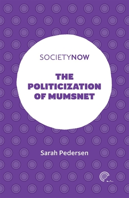 The Politicization of Mumsnet (Societynow) Cover Image