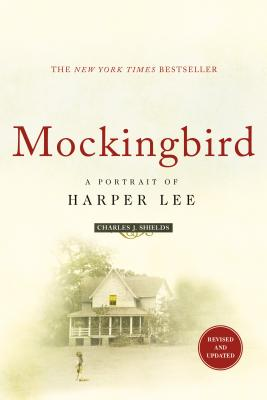 Mockingbird: A Portrait of Harper Lee: Revised and Updated Cover Image