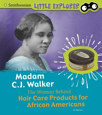 Madam C.J. Walker: The Woman Behind Hair Care Products for African Americans Cover Image