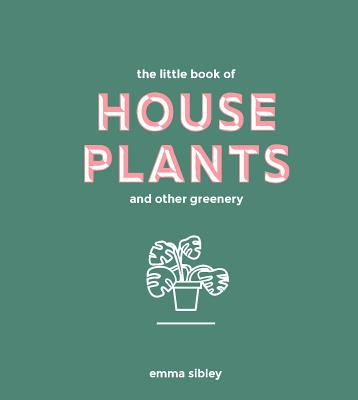 Little Book of House Plants and Other Greenery Cover Image