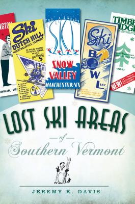 Lost Ski Areas of Southern Vermont Cover