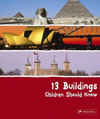 13 Buildings Children Should Know (13 Children Should Know) Cover Image