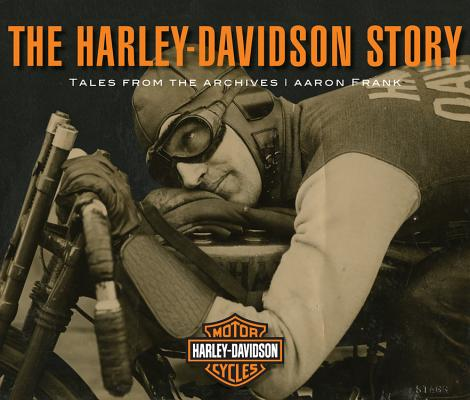 The Harley-Davidson Story: Tales from the Archives Cover Image