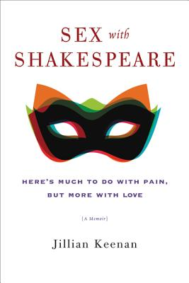 Sex with Shakespeare: Here's Much to Do with Pain, but More with Love Cover Image