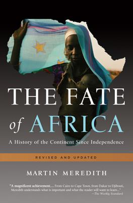 The Fate of Africa: A History of the Continent Since Independence Cover Image