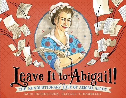 Leave It to Abigail!: The Revolutionary Life of Abigail Adams Cover Image
