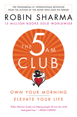 The 5 AM Club: Own Your Morning. Elevate Your Life. Cover Image