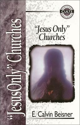 Jesus Only Churches (Zondervan Guide to Cults and Religious Movements) Cover Image