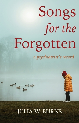 Songs for the Forgotten: a psychiatrist's record Cover Image