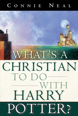 What's a Christian to Do with Harry Potter? Cover