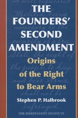 The Founders' Second Amendment: Origins of the Right to Bear Arms Cover Image