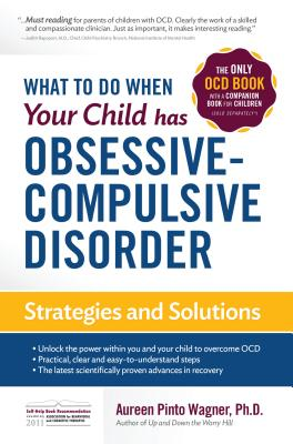 What to Do When Your Child Has Obsessive-Compulsive Disorder Cover