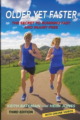 Older Yet Faster: The secret to running fast and injury free Cover Image