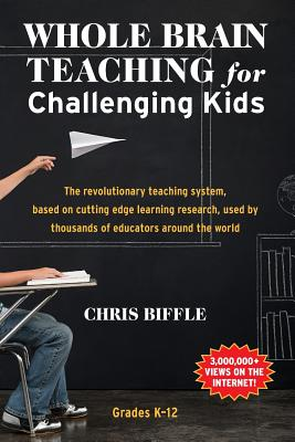 Whole Brain Teaching for Challenging Kids: (and the rest of your class, too!) Cover Image
