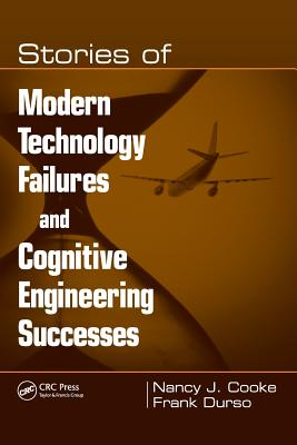 Stories of Modern Technology Failures and Cognitive Engineering Successes Cover Image