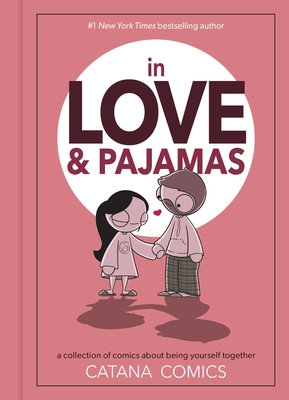 In Love & Pajamas: A Collection of Comics about Being Yourself Together Cover Image