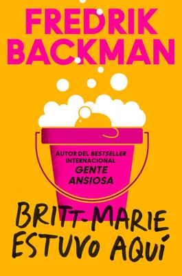 Britt-Marie Was Here \ Britt-Marie estuvo aquí (Spanish Edition) Cover Image