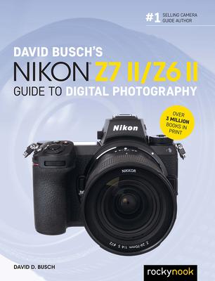 David Busch's Nikon Z7 II/Z6 II Guide to Digital Photography Cover Image