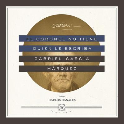 El Coronel No Tiene Quien Le Escriba Lib/E Cover Image