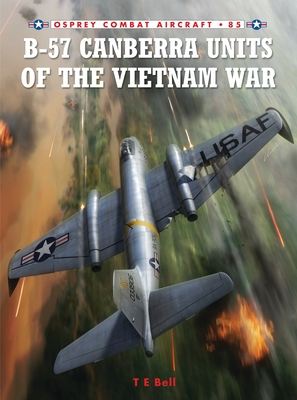 B-57 Canberra Units of the Vietnam War Cover