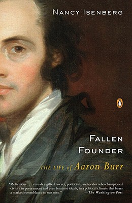 Fallen Founder: The Life of Aaron Burr Cover Image