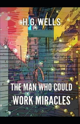 The Man Who Could Work Miracles Illustrated Cover Image
