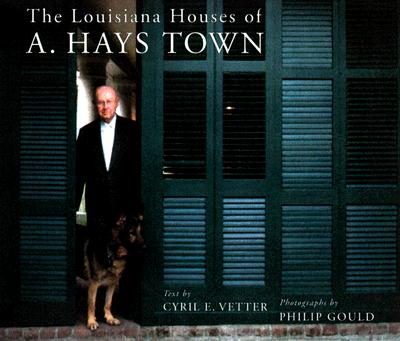 The Louisiana Houses of A. Hays Town Cover Image