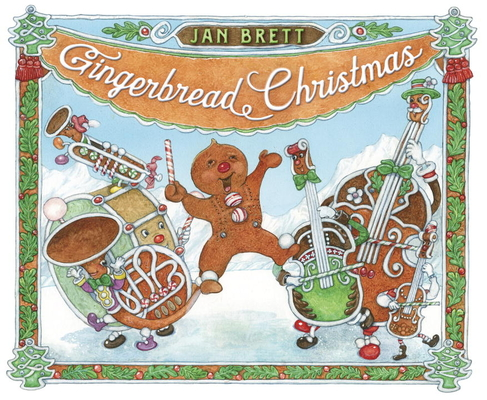 Gingerbread Christmas by Jan Brett