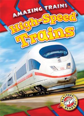 High-Speed Trains (Amazing Trains) Cover Image