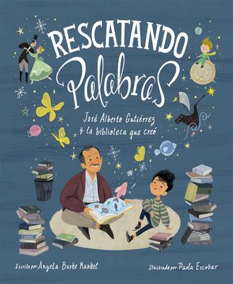 Rescatando palabras (Digging for Words Spanish Edition): José Alberto Gutiérrez y la biblioteca que creó Cover Image
