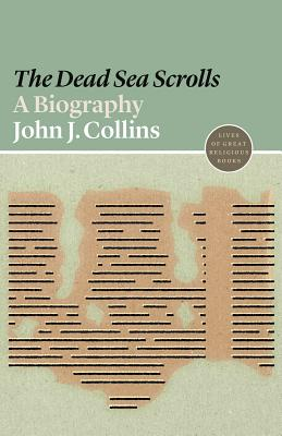 The Dead Sea Scrolls: A Biography Cover Image