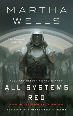 All Systems Red: The Murderbot Diaries Cover Image