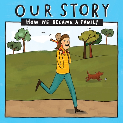 Our Story - How We Became a Family (15): Solo mum families who used sperm donation- single baby Cover Image