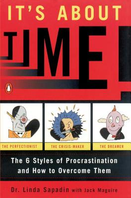 It's About Time!: The Six Styles of Procrastination and How to Overcome Them Cover Image
