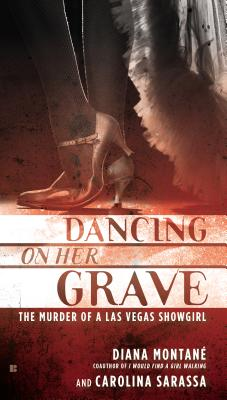Dancing on Her Grave: The Murder of a Las Vegas Showgirl Cover Image