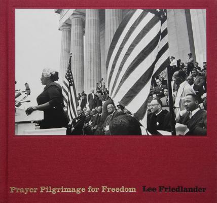 Lee Friedlander: Prayer Pilgrimage for Freedom Cover Image